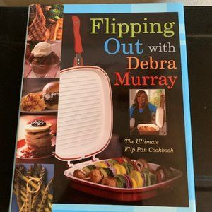 Flipping Out With Debra Murray Cookbook